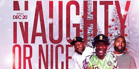 AFRO FUSION PRESENTS NAUGHTY OR NICE tickets