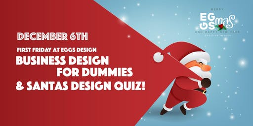 First Friday December // Business Design for Dummies and Santas Design Quiz