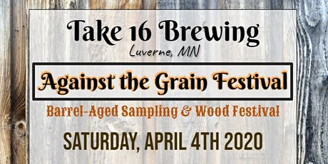 AGAINST THE GRAIN - BARREL AGED SAMPLING AND WOOD FESTIVAL tickets