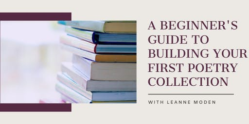 A Beginner's Guide to Building Your First Poetry Collection