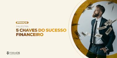 [GOIANIA/GO] PALESTRA GRATUITA - As 5 CHAVES PARA O SUCESSO FINANCEIRO 17/12