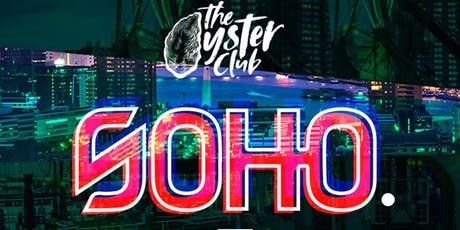 SOHO X THE OYSTER CLUB tickets