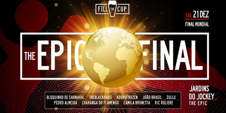 Fill The Cup /\ the EPIC FINAL /\ Jardins do Jockey ingressos