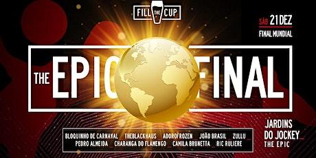 Fill The Cup /\ the EPIC FINAL /\ Jardins do Jockey ingressos