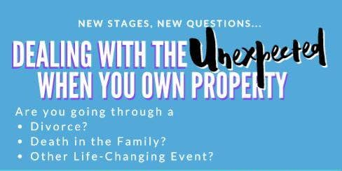 Dealing with the Unexpected When You Own Property