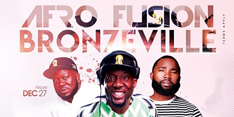 AFROFUSION BRONZEVILLE - AFROBEATS, HIPHOP, REGGAE AND MORE tickets