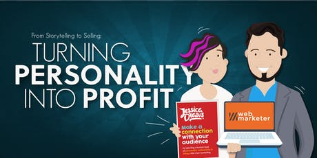 From Storytelling to Selling - Turning Personality into Profit tickets