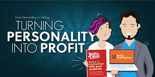 From Storytelling to Selling - Turning Personality into Profit