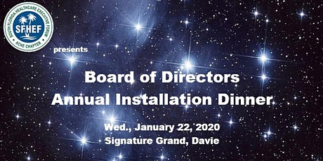 South Florida Healthcare Executive Forum (SFHEF) Annual Board Installation Dinner 2020 tickets