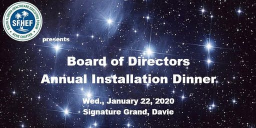 South Florida Healthcare Executive Forum (SFHEF) Annual Board Installation Dinner 2020