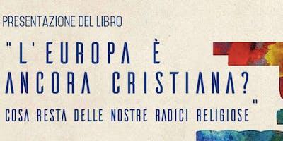 L'Europa è ancora cristiana? Presentazione del libro con l'autore, Oliver Roy