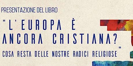 L'Europa è ancora cristiana? Presentazione del libro con l'autore, Oliver Roy biglietti