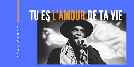 Tu es l'amour de ta vie/Atelier Conférence par Jean Gardy billets