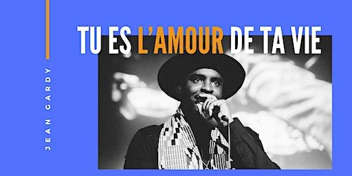 Tu es l'amour de ta vie/Atelier Conférence par Jean Gardy