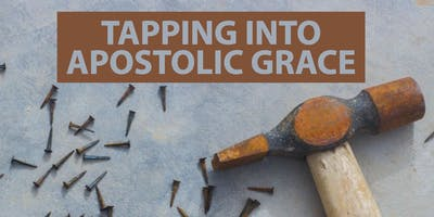 Tapping Into Apostolic Grace