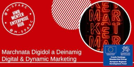 Marchnata Digidol a Deinamig - Digital & Dynamic Marketing tickets