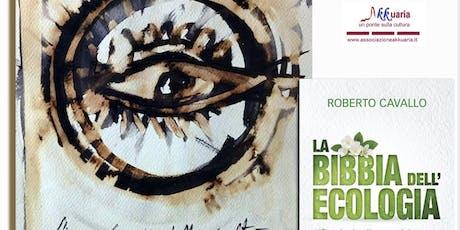 """Presentazione """"La Bibbia dell'ecologia"""" - Catania  h. 17 sabato 7/12 biglietti"""