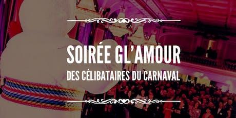 Soirée Gl'Amour des Célibataires du Carnaval - 6e Edition billets