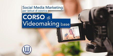 Corso di Video Making base per estetiste tickets