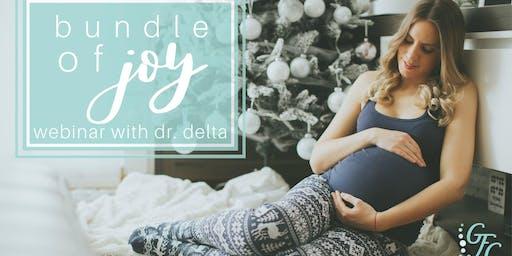 Bundle of Joy: A Pregnancy Webinar with Dr. Delta