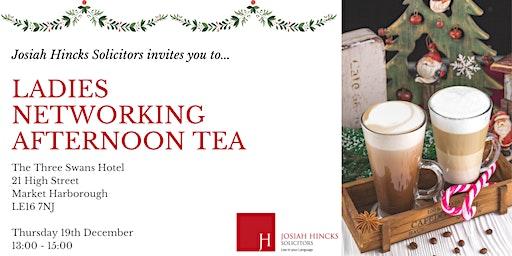 Josiah Hincks Ladies Network Afternoon Tea - Market Harborough