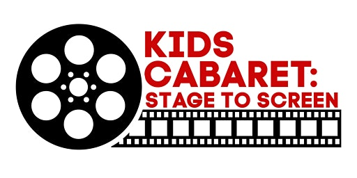 Kids Cabaret: Stage to Screen