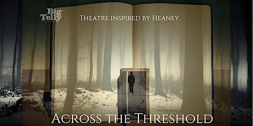 Heaney Inspired - Across the Threshold