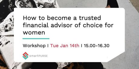 How to become a trusted financial advisor of choice for women? tickets
