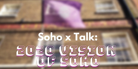Soho x Talks: 2020 Vision of Soho | 20.02.2020 tickets