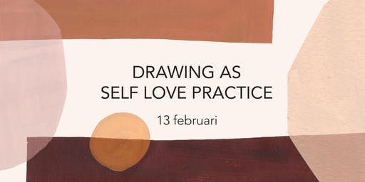 DRAWING AS SELF LOVE PRACTICE