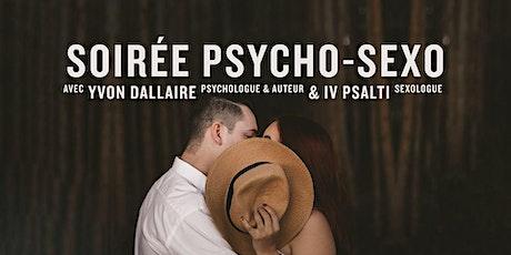 Soirée Conférence Psycho-Sexo avec Yvon Dallaire et Dr.Iv Psalti - Québec  billets