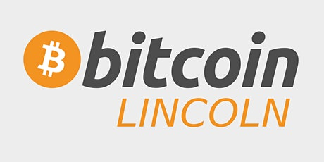 Bitcoin Lincoln - The 2nd Meetup tickets