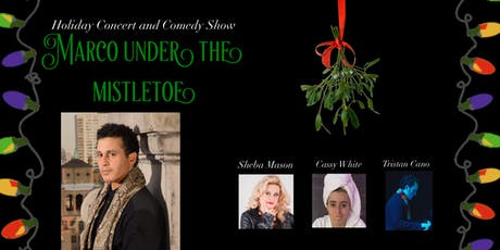 Marco Under the Mistletoe: Holiday Concert and Comedy show! tickets
