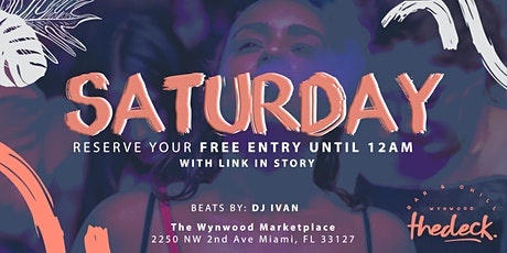 Saturdays at thedeck in The Wynwood Marketplace tickets