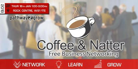 Walsall Coffee & Natter - Free Business Networking Thur 16th Jan tickets
