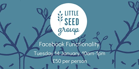 Facebook Functionality Workshop with the Little Seed Group tickets