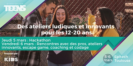 Startup For Teens / Scolaires - Toulouse les 5 et 6 mars tickets