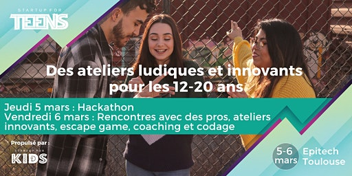 Startup For Teens / Scolaires - Toulouse les 5 et 6 mars