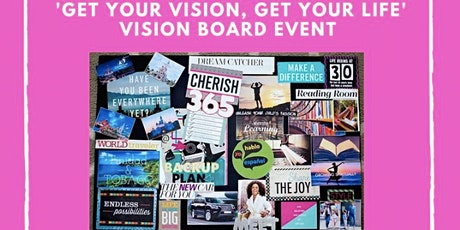 Get Your Vision, Get Your Life Vision Board Event tickets