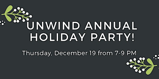 Unwind Annual Christmas Party!