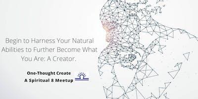 Spiritual 8 Meetup: Learn to Become a Creator
