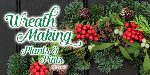 Plants & Pints Night   Holiday Wreath Making