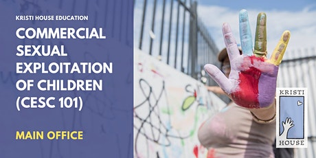 Commercial Sexual Exploitation of Children (CSEC 101) Workshop tickets