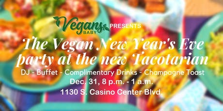 Vegans, Baby New Year's Eve Party at the new Tacotarian tickets