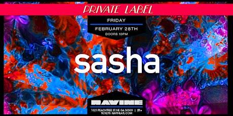 Private Label: Sasha at Ravine tickets
