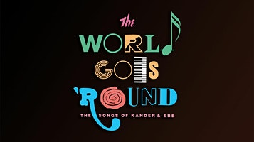 """The World Goes 'Round"""