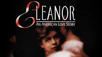 """Eleanor, an American Love Story"""