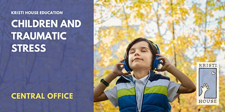 Children and Traumatic Stress - Main Office tickets