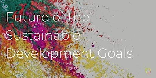 Future of the Sustainable Development Goals
