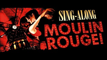 """Moulin Rouge!"" Sing-Along"